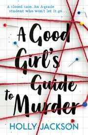 A Good Girl's Guide to Murder ebook by Holly Jackson