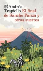 El final de Sancho Panza y otras suertes eBook by Andrés Trapiello