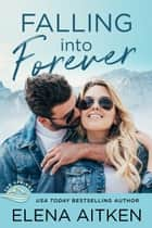 Falling Into Forever ebook by