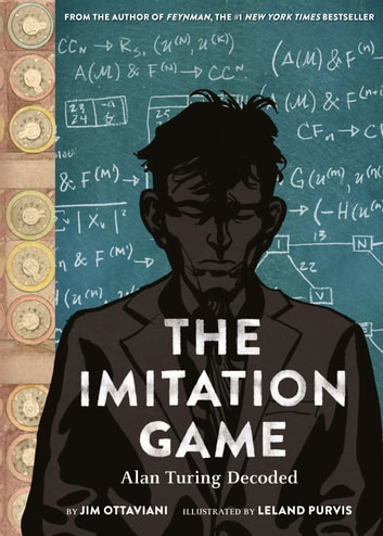 The Imitation Game - Alan Turing Decoded ebook by Jim Ottaviani