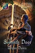The Seventh Door ebook by Bryan Davis