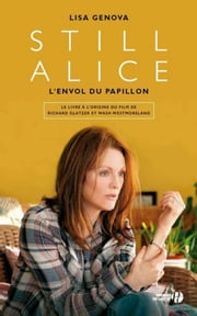 Still Alice - L'Envol du papillon ebook by Lisa GENOVA,Nathalie MEGE