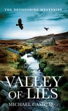 Valley of Lies - A British Mystery ebook by Michael Campling
