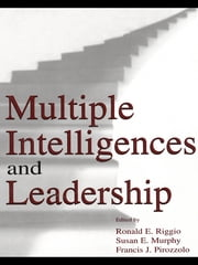 Multiple Intelligences and Leadership ebook by Ronald E. Riggio,Susan Elaine Murphy,Francis J. Pirozzolo