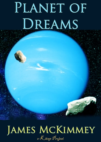 Planet of Dreams ebook by James Mckimmey