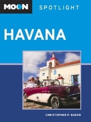 Moon Spotlight Havana ebook by Christopher P. Baker