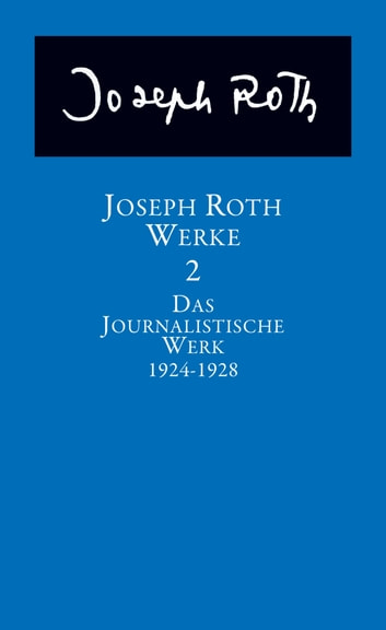 Das journalistische Werk - Bd. 2: Das journalistische Werk 1924-1928 ebook by Joseph Roth