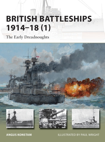 British Battleships 1914–18 (1) - The Early Dreadnoughts ebook by Angus Konstam