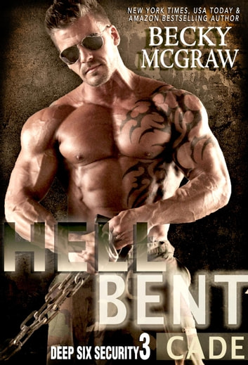 Hell Bent - Deep Six Security Series, #3 ebook by Becky McGraw