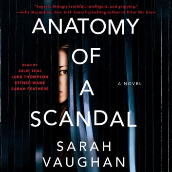 Anatomy of a Scandal - A Novel audiobook by Sarah Vaughan