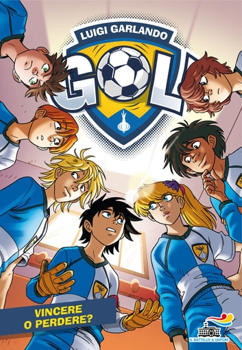 Gol - 58 - Vincere o perdere? eBook by Luigi Garlando