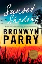 Sunset Shadows ebook by Bronwyn Parry