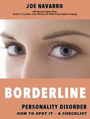 Borderline Personality Disorder How to Spot it: A Checklist ebook by Joe Navarro