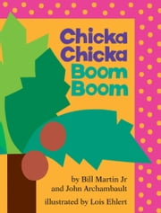 Chicka Chicka Boom Boom - with audio recording ebook by John Archambault,Lois Ehlert,Ray Charles,Bill Martin Jr.
