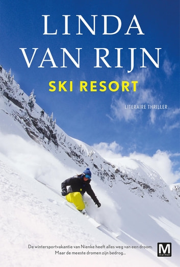 Ski resort - literaire thriller eBook by Linda van Rijn