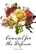 Counsel for the Defense ebook by Leroy Scott