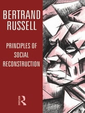 Principles of Social Reconstruction ebook by Bertrand Russell