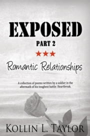 Exposed: Romantic Relationships - Part 2 ebook by Kollin L. Taylor