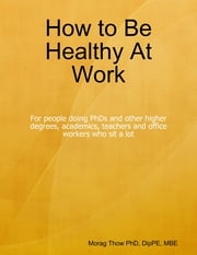 How to Be Healthy At Work ebook by Morag Thow