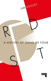 Red Set - A History of the Gang of Four ebook by James Dooley
