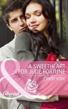 A Sweetheart for Jude Fortune (Mills & Boon Cherish) (The Fortunes of Texas: Welcome to Horseback Hollow, Book 2) ebook by Cindy Kirk