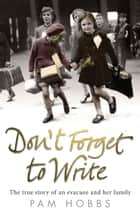 Don't Forget to Write ebook by Pam Hobbs