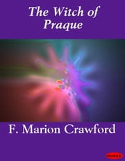 The Witch of Praque ebook by F. Marion Crawford