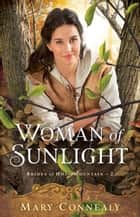 Woman of Sunlight (Brides of Hope Mountain Book #2) ebook by