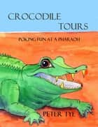Crocodile Tours ebook by Peter Tye