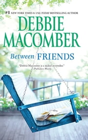 Between Friends ebook by Debbie Macomber