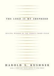 The Lord Is My Shepherd - Healing Wisdom of the Twenty-third Psalm ebook by Harold S. Kushner
