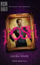 Posh ebook by Laura Wade