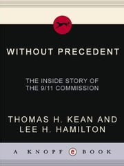 Without Precedent ebook by Thomas H. Kean,Lee H. Hamilton