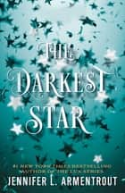 The Darkest Star ebook by Jennifer L. Armentrout