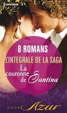La couronne de Santina : L'intégrale de la saga - 8 romans ebook by Collectif