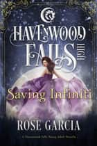 Saving Infiniti - A Havenwood Falls High Novella ebook by Rose Garcia