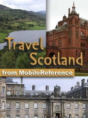 Travel Scotland: Illustrated Guide & Maps. Includes Edinburgh, Aberdeen, Glasgow, Inverness & More (Mobi Travel) ebook by MobileReference