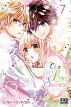 Our Little Secrets T07 ebook by Ema Toyama