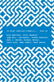 10 PRINT CHR$(205.5+RND(1)); : GOTO 10 ebook by Nick Montfort,Patsy Baudoin,John Bell,Ian Bogost,Jeremy Douglass,Mark C. Marino,Michael Mateas,Casey Reas,Mark Sample,Noah Vawter