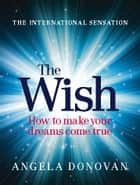 The Wish ebook by Angela Donovan