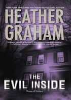 The Evil Inside (Krewe of Hunters, Book 4) ebook by Heather Graham