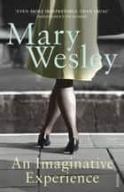 An Imaginative Experience ebook by Mary Wesley