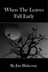 When the Leaves Fall Early ebook by Jim Blakeway