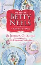 A Valentine for Daisy & His Reluctant Cinderella - A Valentine for Daisy\Reluctant Cinderella ebook by Betty Neels, Jessica Gilmore