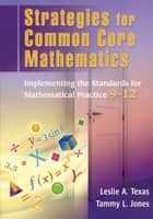 Strategies for Common Core Mathematics ebook by Leslie Texas,Tammy Jones