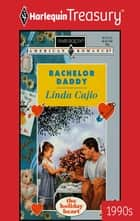 Bachelor Daddy ebook by Linda Cajio