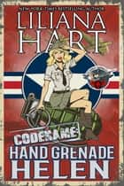 Hand Grenade Helen ebook by Liliana Hart