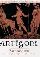 Antigone ebook by Sophocles, Reginald Gibbons, Charles Segal