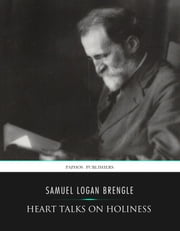 Heart Talks on Holiness ebook by Samuel Logan Brengle