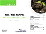 Transition Testing - Cornerstone of Database Agility (Short Cut) ebook by Max Guernsey III